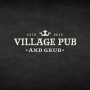 Village Pub and Grub